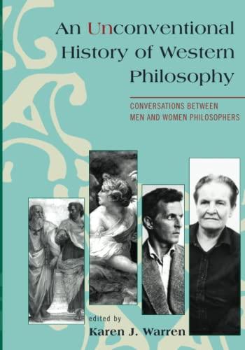 An Unconventional History of Western Philosophy: Conversations: Warren, Karen J.