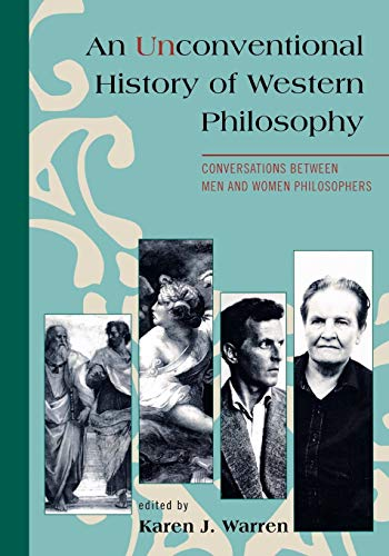 9780742559240: An Unconventional History of Western Philosophy: Conversations Between Men and Women Philosophers