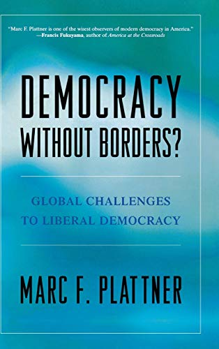 Democracy Without Borders? Format: Hardcover: Plattner, Marc F.