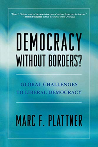 9780742559264: Democracy Without Borders?: Global Challenges to Liberal Democracy
