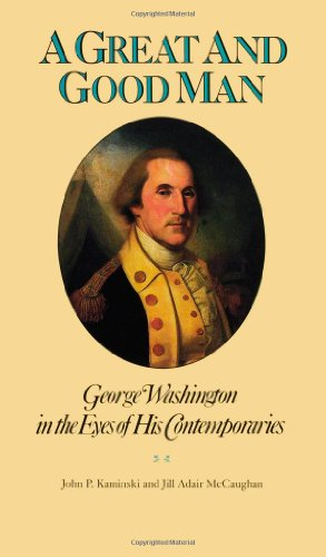 9780742559431: A Great and Good Man: George Washington in the Eyes of His Contemporaries