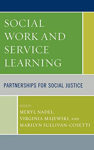 Social Work and Service Learning: Meryl Nadel (editor),