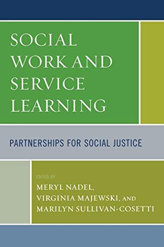 Social Work and Service Learning: Partnerships for: Editor-Meryl Nadel; Editor-Virginia