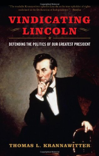 9780742559721: Vindicating Lincoln: Defending the Politics of Our Greatest President