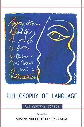 9780742559769: Philosophy of Language: The Central Topics