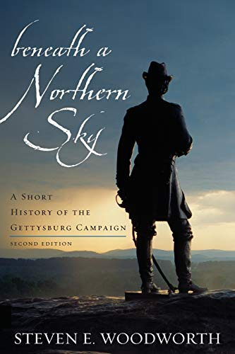 9780742559813: Beneath a Northern Sky: A Short History of the Gettysburg Campaign