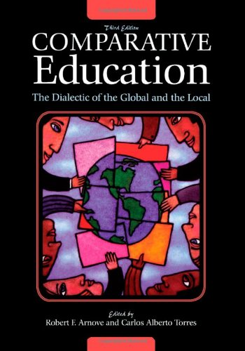 9780742559844: Comparative Education: The Dialectic of the Global and the Local