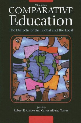9780742559851: Comparative Education: The Dialectic of the Global and the Local