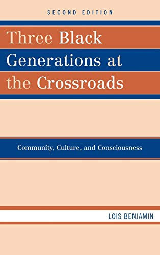9780742560000: Three Black Generations at the Crossroads: Community, Culture, and Consciousness