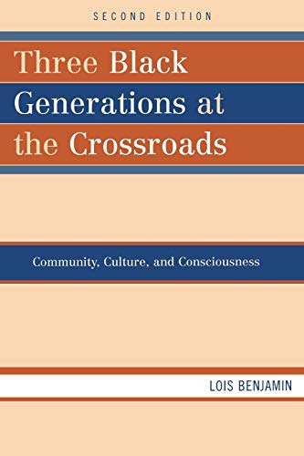 9780742560017: Three Black Generations at the Crossroads: Community, Culture, and Consciousness