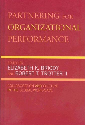Partnering for Organizational Performance: Collaboration and Culture: Editor-Elizabeth K. Briody;