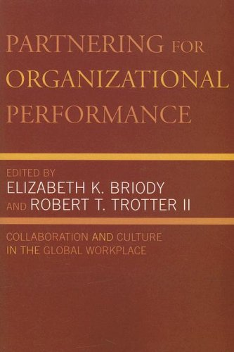 Partnering for Organizational Performance: Collaboration and Culture: Briody, Elizabeth K.