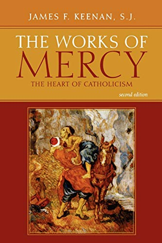 9780742560215: The Works of Mercy: The Heart of Catholicism