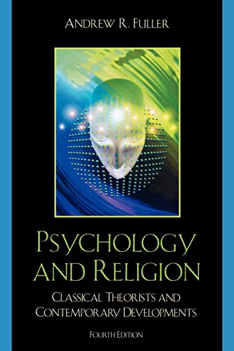9780742560222: Psychology and Religion: Classical Theorists and Contemporary Developments