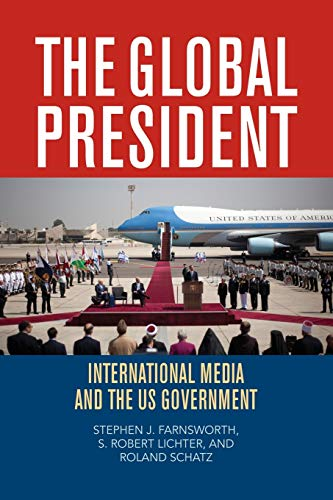 9780742560437: The Global President: International Media and the US Government