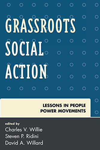 Grassroots Social Action: Lessons in People Power Movements: Charles V. Willie