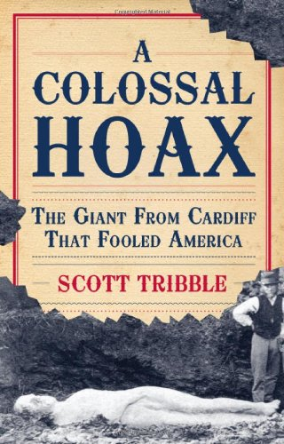 9780742560505: A Colossal Hoax: The Giant from Cardiff That Fooled America