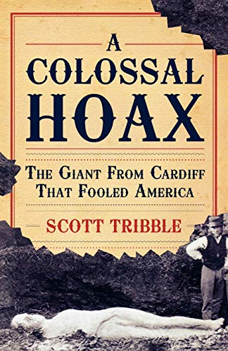 9780742560512: A Colossal Hoax: The Giant from Cardiff that Fooled America