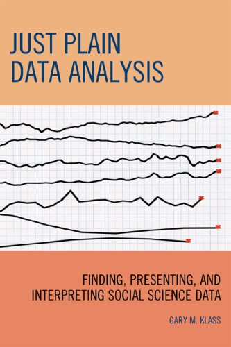 9780742560536: Just Plain Data Analysis: Finding, Presenting, and Interpreting Social Science Data