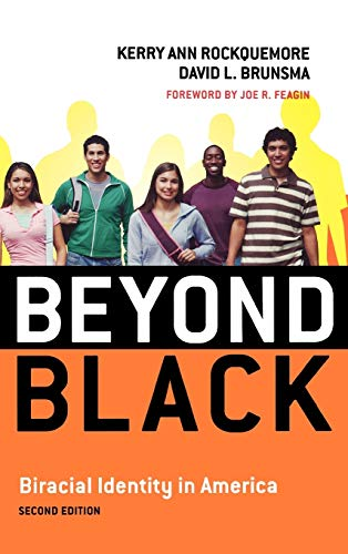 9780742560543: Beyond Black: Biracial Identity in America