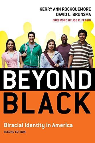 9780742560550: Beyond Black: Biracial Identity in America