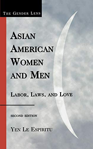 9780742560604: Asian American Women and Men: Labor, Laws, and Love (Gender Lens)