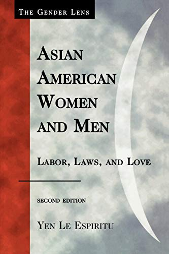 9780742560611: Asian American Women and Men: Labor, Laws, and Love (Gender Lens)