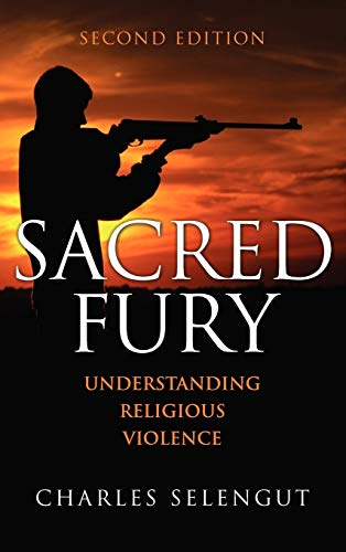 9780742560833: Sacred Fury: Understanding Religious Violence