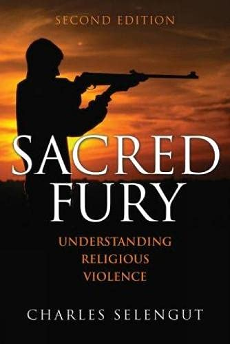 9780742560840: Sacred Fury: Understanding Religious Violence