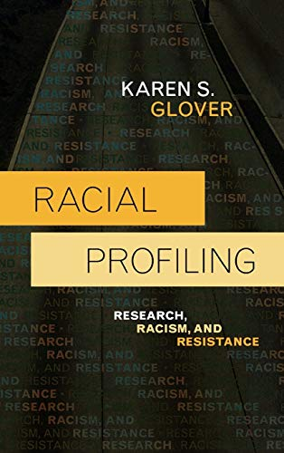 9780742561052: Racial Profiling: Research, Racism, and Resistance (Issues in Crime and Justice)