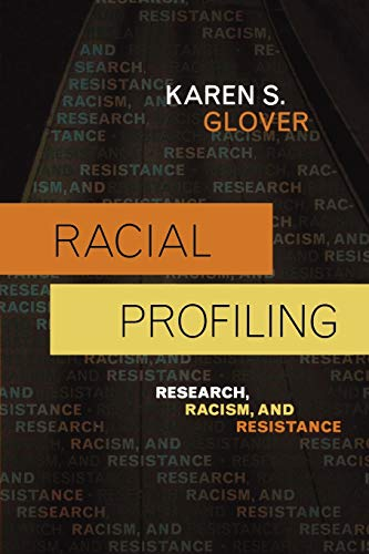 9780742561069: Racial Profiling: Research, Racism, and Resistance (Issues in Crime and Justice)