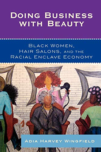 9780742561175: Doing Business With Beauty: Black Women, Hair Salons, and the Racial Enclave Economy (Perspectives on a Multiracial America)