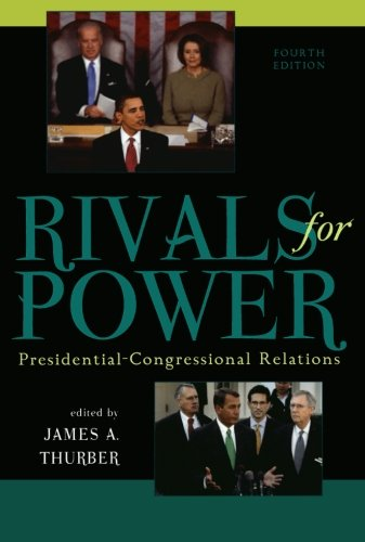 Rivals for Power: Presidential-Congressional Relations: James A. Thurber;