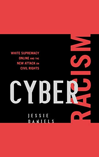 9780742561571: Cyber Racism: White Supremacy Online and the New Attack on Civil Rights (Perspectives on a Multiracial America)