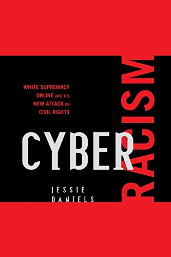 9780742561588: Cyber Racism: White Supremacy Online and the New Attack on Civil Rights (Perspectives on a Multiracial America)