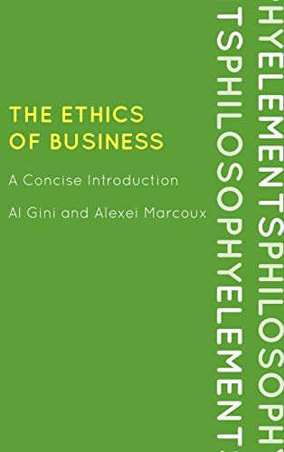 9780742561618: The Ethics of Business: A Concise Introduction (Elements of Philosophy)