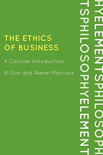 9780742561625: The Ethics of Business: A Concise Introduction (Elements of Philosophy)