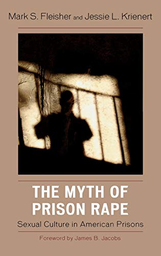 9780742561656: The Myth of Prison Rape: Sexual Culture in American Prisons