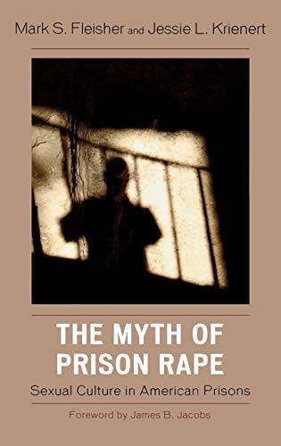 9780742561656: The Myth of Prison Rape: Sexual Culture in American Prisons