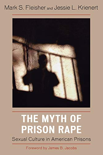 9780742561663: The Myth of Prison Rape: Sexual Culture in American Prisons