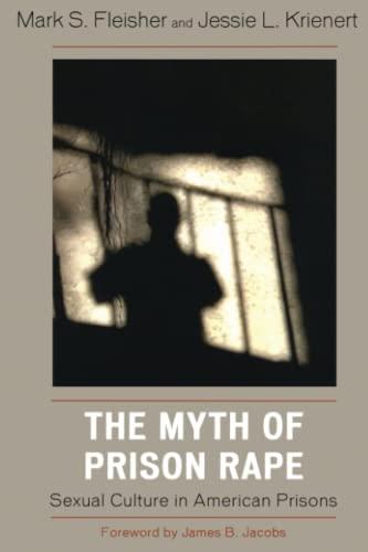 9780742561663: The Myth of Prison Rape: Sexual Culture in American Prisons