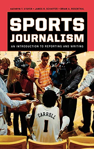 9780742561731: Sports Journalism: An Introduction to Reporting and Writing