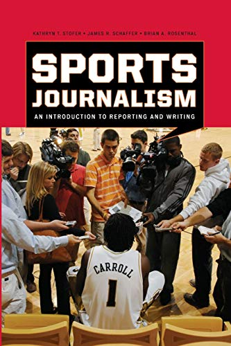 9780742561748: Sports Journalism: An Introduction to Reporting and Writing