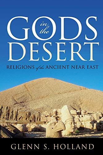 9780742562271: Gods in the Desert: Religions of the Ancient Near East