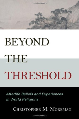 9780742562288: Beyond the Threshold: Afterlife Beliefs and Experiences in World Religions