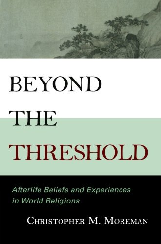 9780742562295: Beyond the Threshold: Afterlife Beliefs and Experiences in World Religions