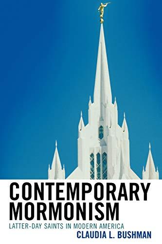 9780742562387: Contemporary Mormonism: Latter-Day Saints in Modern America
