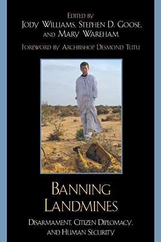 9780742562417: BANNING LANDMINES & BEYOND PB: Disarmament, Citizen Diplomacy, and Human Security (National State Papers (rl)