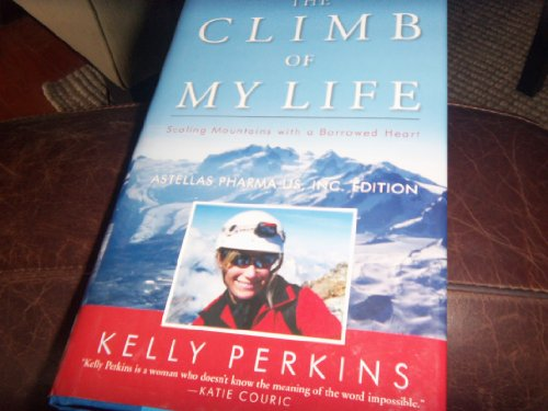 9780742562424: The Climb of My Life, Astellas Pharma edition: Scaling Mountains with a Borrowed Heart