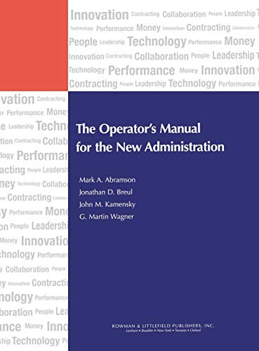 The Operator's Manual for the New Administration (IBM Center for the Business of Government): ...